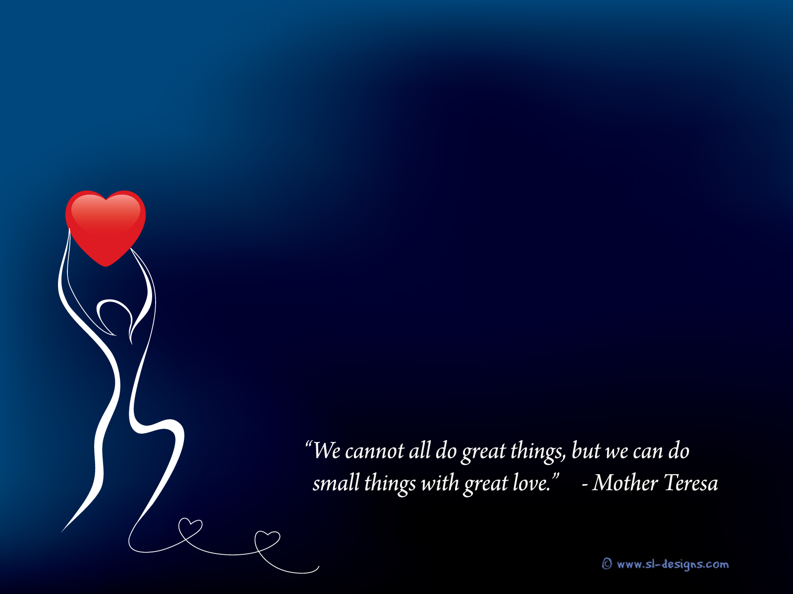 ... cannot all do great things but we can do small things with great love
