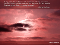 motivation quote on wallpaper- Every great dream begins with a dreamer. Always remember, you have within you the strength, the patience, and the passion to reach for the stars to change the world.  - Harriet Tubman